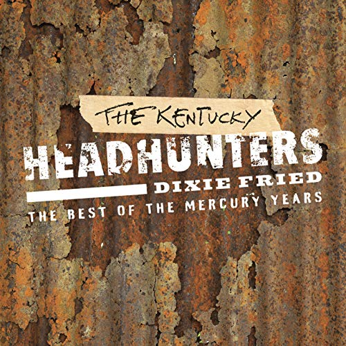 CD : The Kentucky Headhunters - Dixie Fried: The Best Of (United Kingdom - Import)