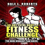 The 30-Day Total Body Fitness Challenge | Dale L. Roberts