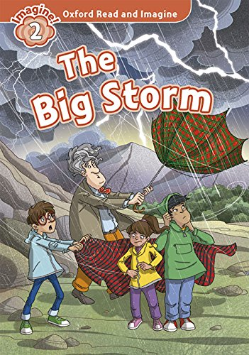 Oxford Read and Imagine: Oxford Read & Imagine 2 The Big Storm Pack