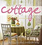 Better Homes and Gardens New Cottage Style: Decorating Ideas for Casual, Comfortable Living