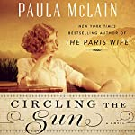 Circling the Sun: A Novel | Paula McLain