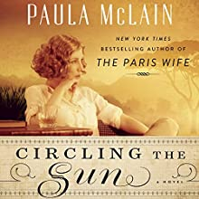Circling the Sun: A Novel (       UNABRIDGED) by Paula McLain Narrated by Katharine McEwan