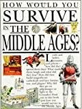 How You Survive in the Middle Ages (How Would You Survive?) (0531153061) by Fiona McDonald