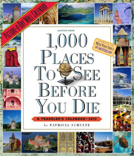 1,000 Places to See Before You Die 2012 Wall Calendar (Picture-A-Day Wall Calendars)