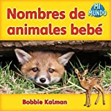 img - for Nombres de animales bebe / Baby Animal Names (Mi Mundo) (Spanish Edition) book / textbook / text book