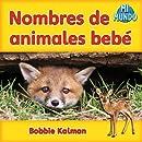 Nombres de animales bebe / Baby Animal Names (Mi Mundo) (Spanish Edition)