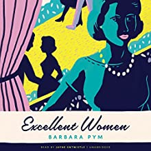 Excellent Women Audiobook by Barbara Pym Narrated by Jayne Entwistle