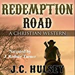Redemption Road: A Christian Western | J.C. Hulsey