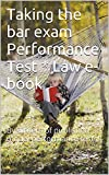Taking the bar exam Performance Test * Law e-book: By writers of published model performance tests!