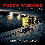 Fuzzy Visions: A Sunny McBain Mystery   Terri M Collica