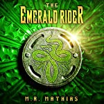The Emerald Rider: Book Four of the Dragoneer Saga | M. R. Mathias