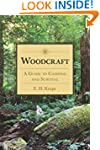 Woodcraft: A Guide to Camping and Sur...