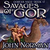 Savages of Gor: Gorean Saga, Book 17 | John Norman