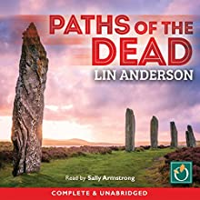 Paths of the Dead (       UNABRIDGED) by Lin Anderson Narrated by Sally Armstrong