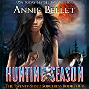 Hunting Season: The Twenty-Sided Sorceress, Book 4 | Annie Bellet