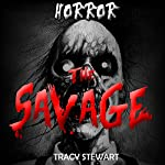 Horror: The Savage | Tracy Stewart