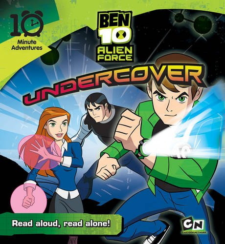 Ben 10 Alien Force: Undercover (10 Minute Adventures)