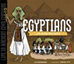 The Egyptians: Life in Ancient Egypt