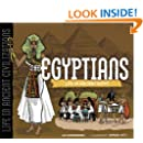 The Egyptians: Life in Ancient Egypt (Life in Ancient Civilizations)
