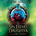 The Sin Eater's Daughter (       UNABRIDGED) by Melinda Salisbury Narrated by Amy Shiels