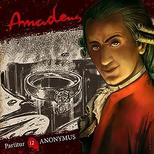 Anonymus (Amadeus - Partitur 12) Hörspiel von  div. Gesprochen von: Tim Knauer, Kim Hasper, Luisa Wietzorek, Dagmar Dempe, Christine Pappert, Ozan Ünal