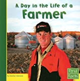 img - for A Day in the Life of a Farmer (Community Helpers at Work) book / textbook / text book