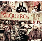 Los Vaqueros Wild Wild Mixes