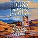 Kiss Me, Annabel: Essex Sisters, Book 2 Audiobook by Eloisa James Narrated by Susan Duerden