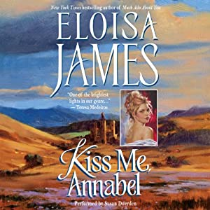 Kiss Me, Annabel: Essex Sisters, Book 2 | [Eloisa James]