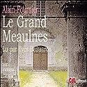 Le grand Meaulnes Hörbuch von  Alain-Fournier Gesprochen von: Yves Belluardo