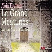 Le Grand Meaulnes   Livre audio Auteur(s) :  Alain-Fournier Narrateur(s) : Yves Belluardo