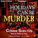 Holidays Can Be Murder: Charlie Parker Mystery Series Special Edition (       UNABRIDGED) by Connie Shelton Narrated by Rebecca Cook