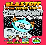 img - for Blastoff to the Secret Side of the Moon! (Comics Land) book / textbook / text book