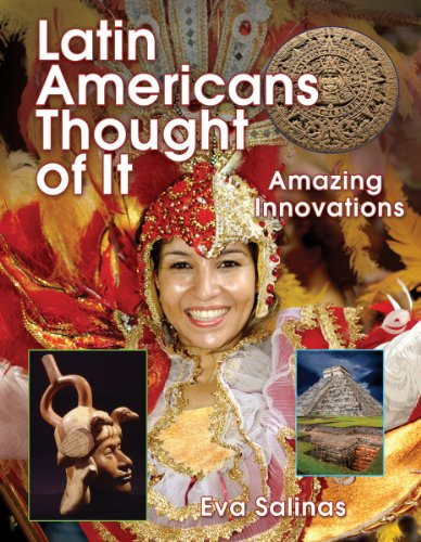 Latin Americans Thought of It: Amazing Innovations (We Thought Of It), Eva Salinas