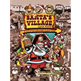 Santa's Village Gone Wild!: Tales Of Summer Fun, Hijinx, & Debauchery As Told By The People Who Worked There ~ Christopher Dearman