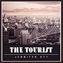 The Tourist (       UNABRIDGED) by Jennifer Ott Narrated by Don McDonald