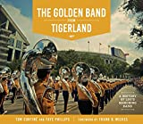 img - for The Golden Band from Tigerland: A History of Lsu's Marching Band (Hill Collection: Holdings of the Lsu Libraries) book / textbook / text book