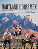 Hartland Horsemen: With Price Guide (A Schiffer Book for Collectors)
