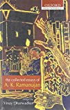 The Collected Essays of A. K. Ramanujan (Oxford India Paperbacks)