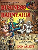 Everything I Needed to Know About Business I Learned in the Barnyard (0937750026) by Aslett, Don