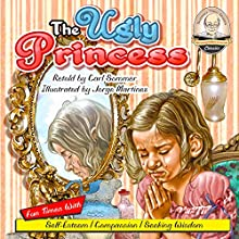 The Ugly Princess: Sommer-Time Story Classics | Livre audio Auteur(s) : Carl Sommer Narrateur(s) : Carl Sommer