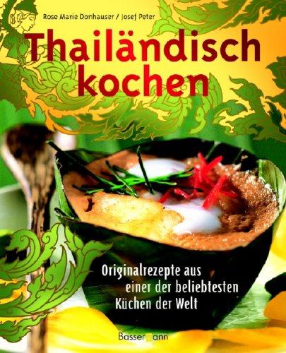 Bücher : Thailändisch kochen: Originalrezepte aus einer der beliebtesten Küchen der Welt