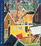 Blanche Lazzell and the Color Woodcut: From Paris to Provincetown (0878466436) by Stern Shapiro, Barbara