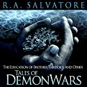 The Education of Brother Thaddius and Other Tales of DemonWars (       UNABRIDGED) by R. A. Salvatore Narrated by Wil Wheaton, Felicia Day