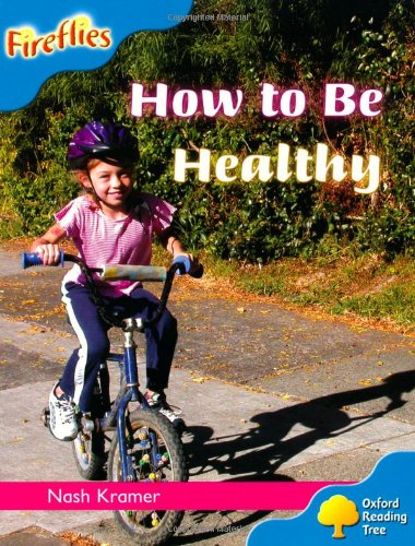 Oxford Reading Tree: Level 3: Fireflies: How to be Healthy (Ort Stage 3 Fireflies)