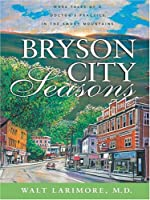 Bryson City Seasons: More Tales of a Doctor's Practice in the Smoky Mountains (Christian Softcover Originals)