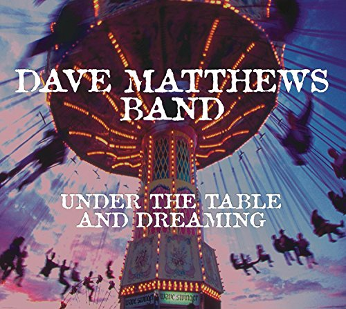 Dave Matthews Band - Under The Table And Dreaming (Vinyl) - Zortam Music