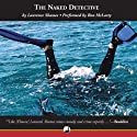 The Naked Detective (       UNABRIDGED) by Laurence Shames Narrated by Ron McLarty