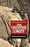 By Teodolinda Barolini - The Undivine Comedy: Detheologizing Dante: 1st (first) Edition