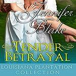 Tender Betrayal | Jennifer Blake